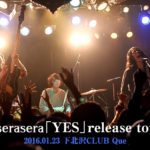 The Cheserasera「YES」release tour Final
