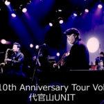 TRI4TH 10th Anniversary tour vol.1