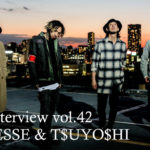 The BONEZ  ( JESSE & T$UYO$HI ) インタビュー vol.42